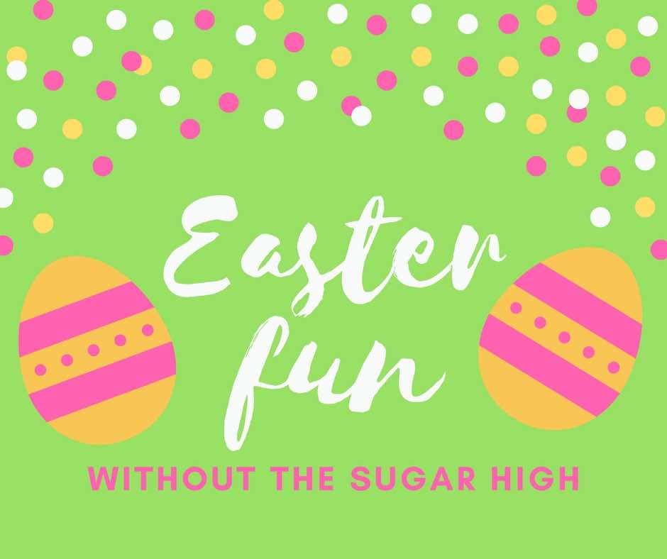 easter fun without the sugar high